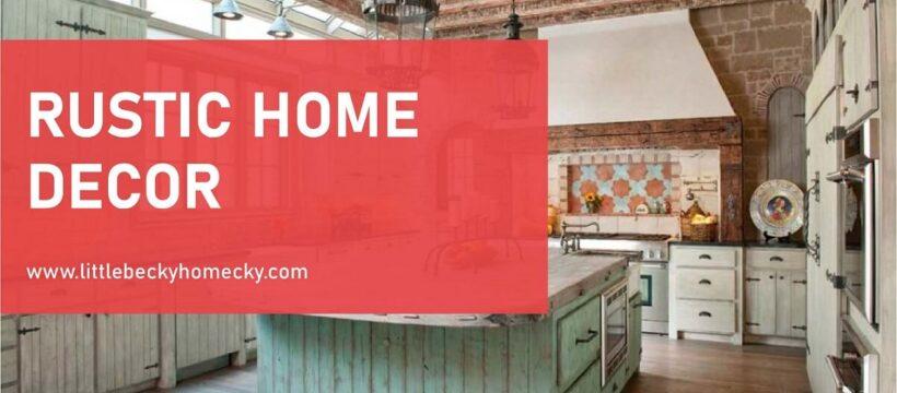 RUSTIC HOME DECORATION IDEAS