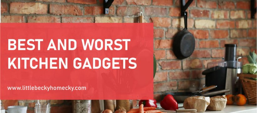 BEST AND WORST KITCHEN GADGETS featured image